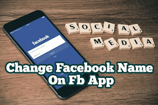How To Change Facebook Name Ona FB App - In Hindi