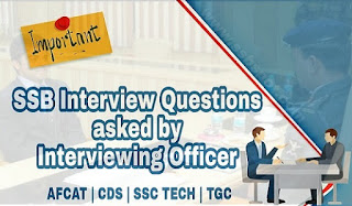 50 SSB Interview Questions asked by Interviewing Officer 2018