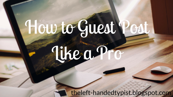 The Left-Handed Typist: How to Guest Post Like a Pro