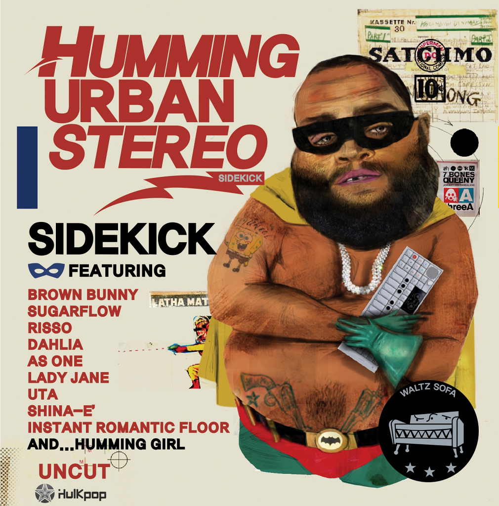 Humming Urban Stereo – SIDEKICK