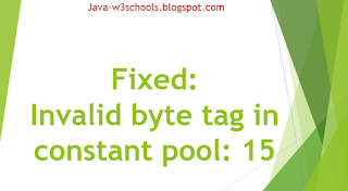 Invalid byte tag in constant pool 15
