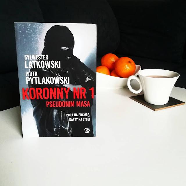 """""""KORONNY NR 1. PSEUDONIM MASA"""" SYLWESTER LATKOWSKI, PIOTR PYTLAKOWSKI"""