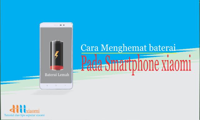 Cara menghemat baterai pada smartphone Xiaomi