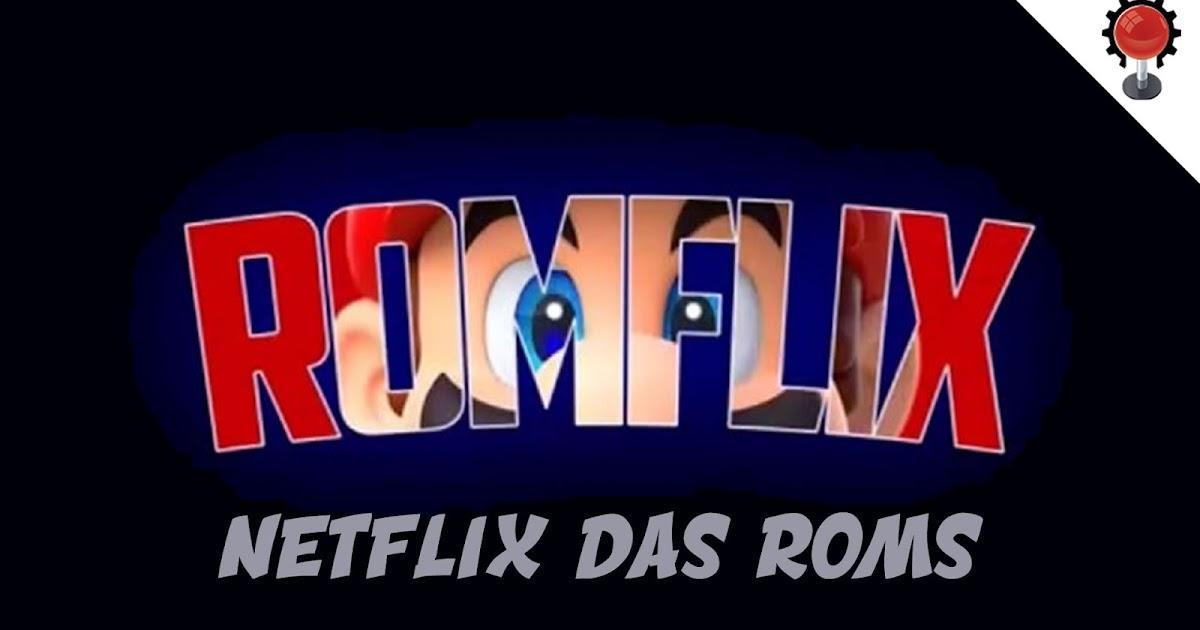 ROMFLIX - O NETFLIX das Roms para Android e PC - Arcade maker