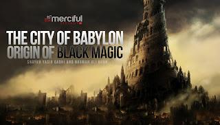The City of Babylon - Origin of Black Magic - Harut and Marut