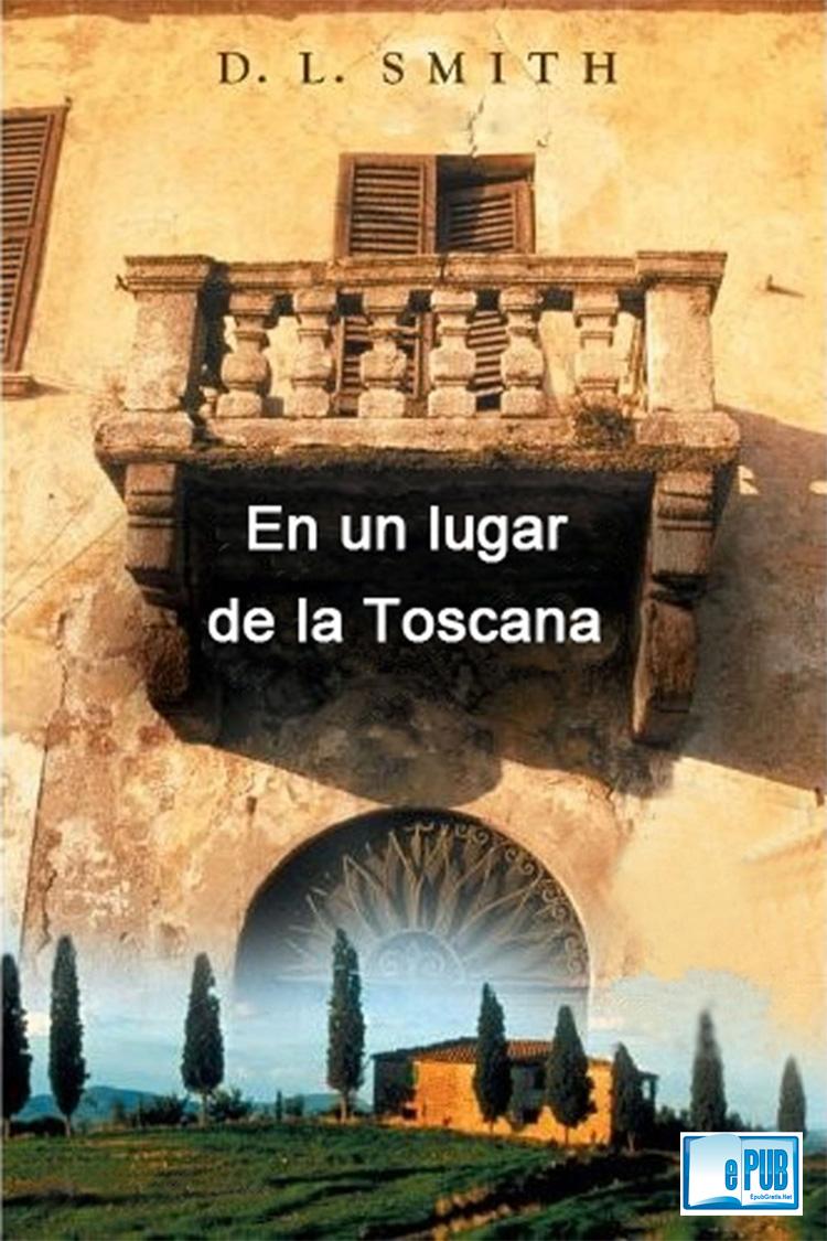 En un lugar de la Toscana – D.L. Smith