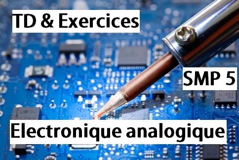 TD et Exercices corrigés d'électronique analogique SMP S5 PDF
