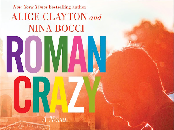 Cover Reveal: Roman Crazy (The Broads Abroad #1) by Alice Clayton and Nina Bocci