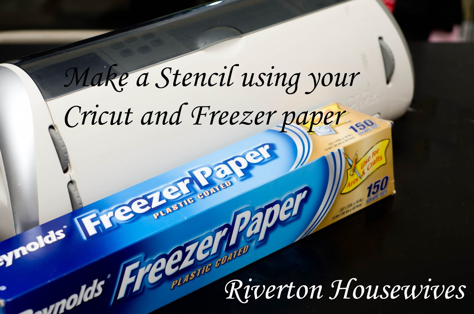 Cut Freezer Paper with your Cricut Expression - Housewives of Riverton