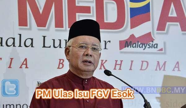 PM Ulas Isu FGV Esok