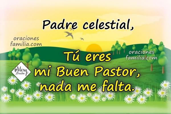 Oración con el salmo 23, frases cristianas con oraciones para este día, buen día oración de la mañana por Mery Bracho.