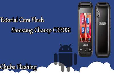 Tutorial Cara Flash Samsung C3303i Via Flash Loader