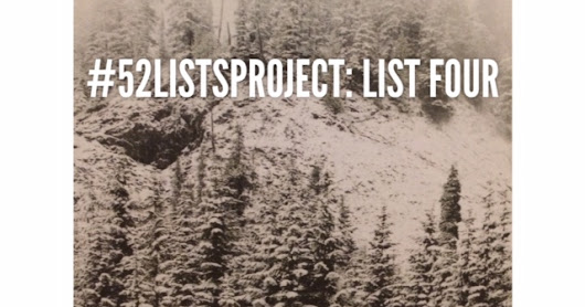 #52ListsProject Winter: List Four