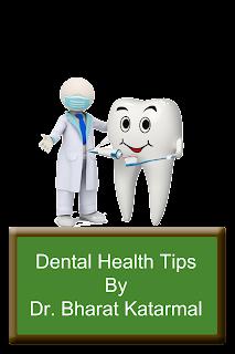 dental health tips by dr bharat katarmal