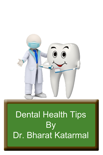 dental health tips by jamnagar dentist Dr. Bharat Katarmal