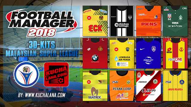 Malaysia Super League Packs 3D Kits for Football Manager 2018