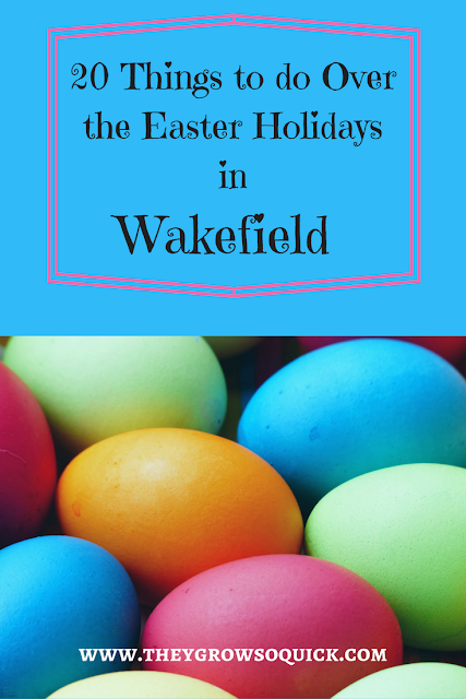 20 things to do over the easter holidays in Wakefield