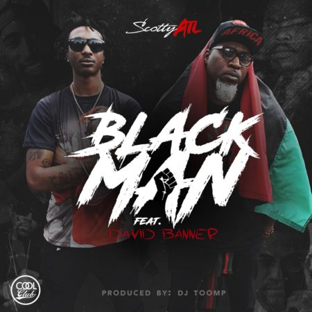 Scotty ATL ft. David Banner – Black Man