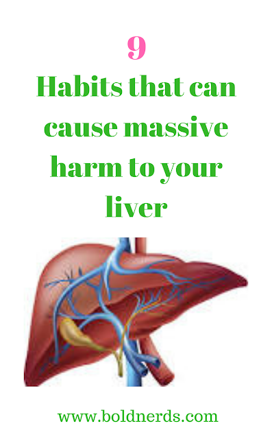 9 habits that can cause massive harm to your liver