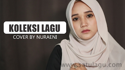 Download Kumpulan Lagu Cover Nuraeni Mp3 Terbaru 2019