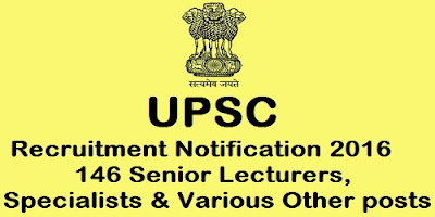 UPSC Recruitment 2016 146 vacancies