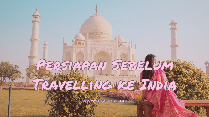 persiapan sebelum travelling ke india