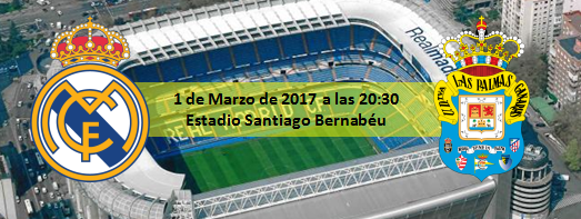 Previa Real Madrid - UD Las Palmas 1 Marzo 2017 20:30