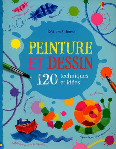 Peinture et dessin , 120 techniques et idées , Fiona Watt