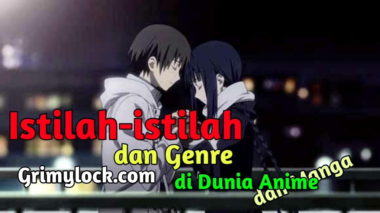 Istilah-Istilah Dan Genre Di Dunia Anime Dan Manga