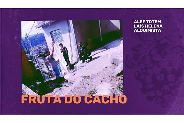 FRUTA DO CACHO | Alef Totem, Laís Helena, Alquimista