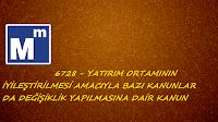 6728 Sayılı kanun - Yatırım ortamının iyileştirilmesi amacıyla bazı kanunlarda değişiklik yapılmasına dair kanun.