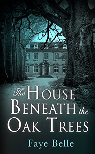 The House Beneath the Oak Trees by Faye Belle review
