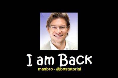 I am Back, Jumpa Lagi Bersama Bos Tutorial, Yuk Ngeblog Lagi