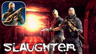 تحميل لعبة Slaughter 2 اندرويد مدفوعة مجانا + مهكرة بدون فك الضغط