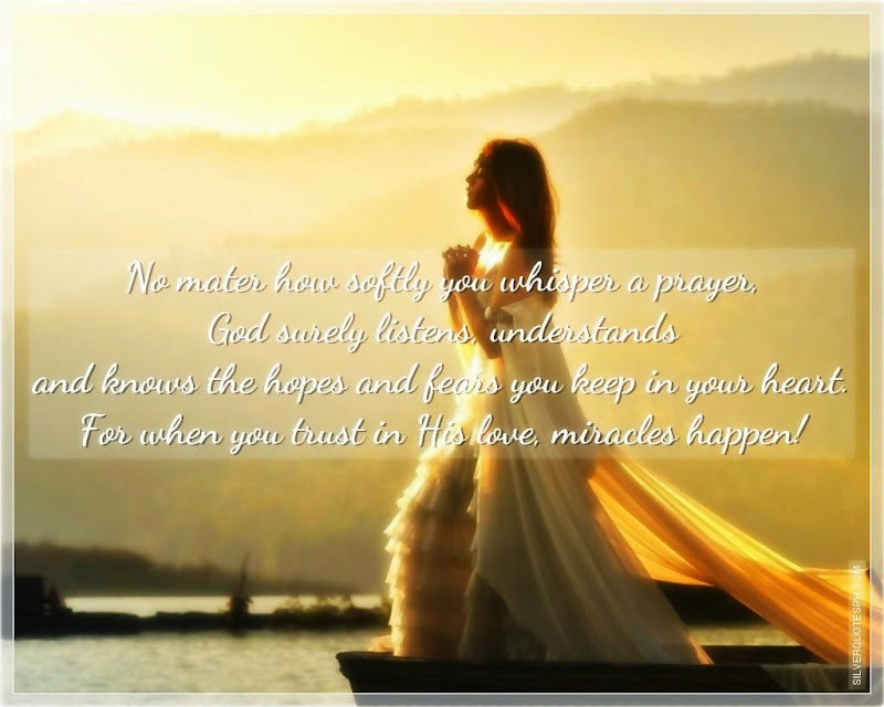 No Matter How Softly You Whisper A Prayer, Picture Quotes, Love Quotes, Sad Quotes, Sweet Quotes, Birthday Quotes, Friendship Quotes, Inspirational Quotes, Tagalog Quotes