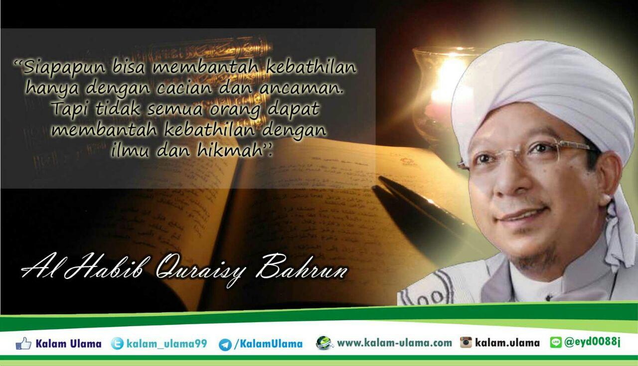 Kalam Ulama 92 Al Habib Quraisy Bahrun Tentang Membantah