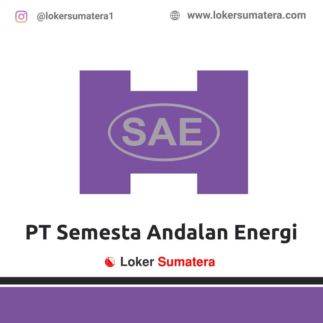 Lowongan Kerja Pekanbaru: PT Semesta Andalan Energi Agustus 2020