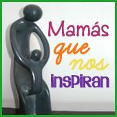 Mamás que nos Inspiran