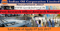 Indian Oil Corporation Limited Recruitment 2017– 33 Research Officer, Research Manager
