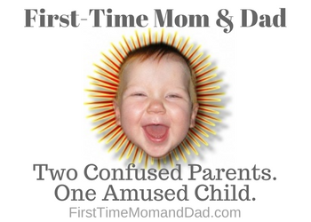 First Time Mom and Dad