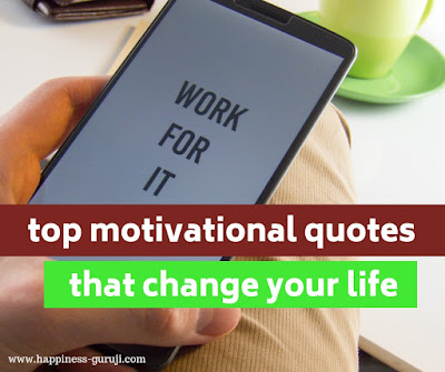 in this post you will find some motivational quotes in hindi, motivational quotes about life, and other inspirational quotes for students, and also funny motivational quotes in Hindi and English only on www.happiness-guruji.com