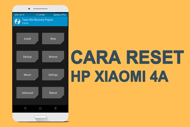 Cara mengerjakan hard reset dan factory reset pada perlengkapan android xiaomi sangatlah  Cara Reset Hp Xiaomi 4A