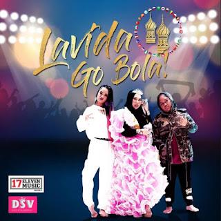 Dato Seri Vida - Lavida Go Bola MP3