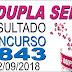Resultado da Dupla Sena concurso 1843 (22/09/2018) ACUMULOU!!!