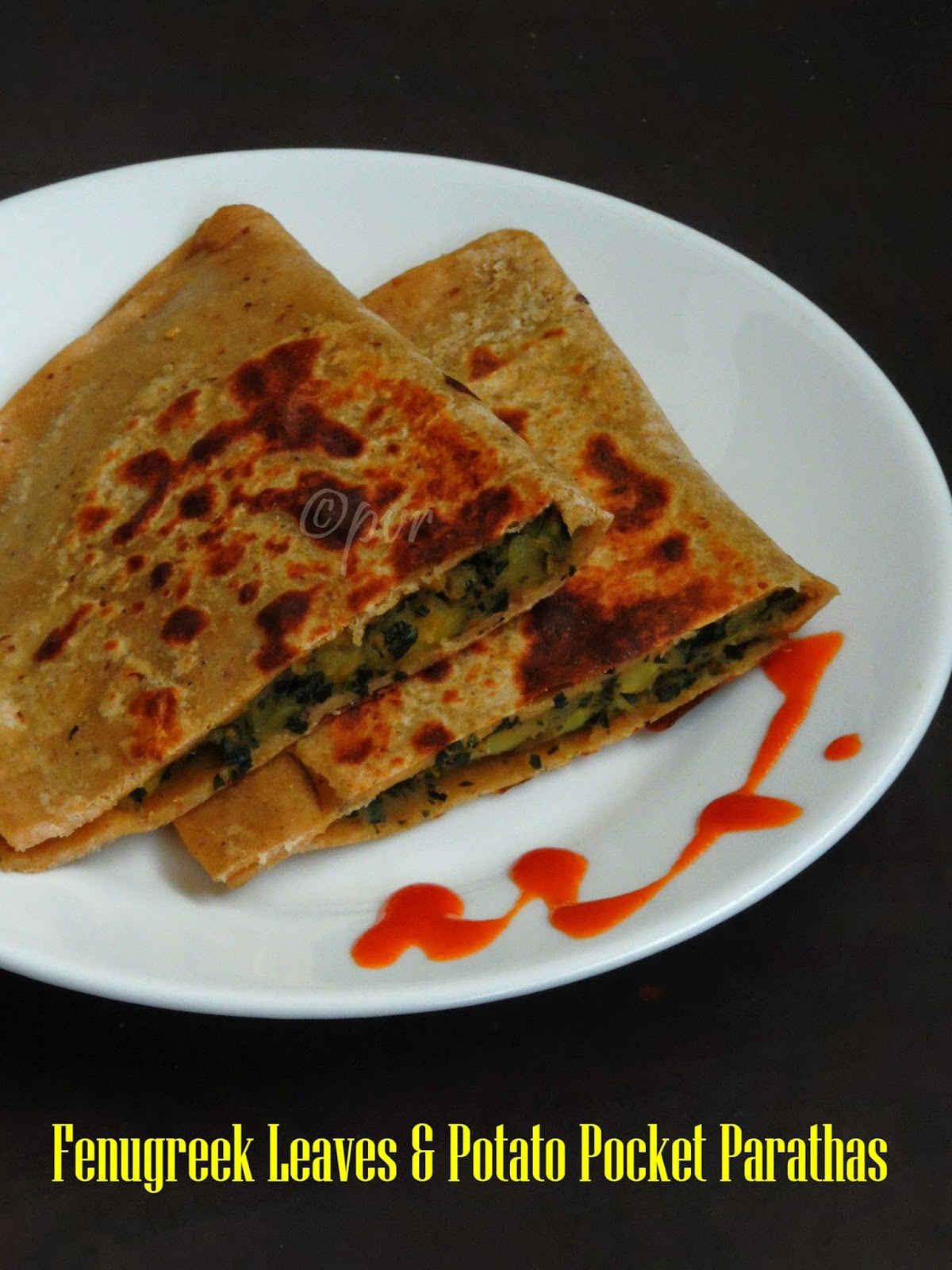 Fenugreek leaves& potato stuffed pocket parathas