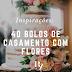 INSPIRE-SE: 40 bolos de casamento com flores
