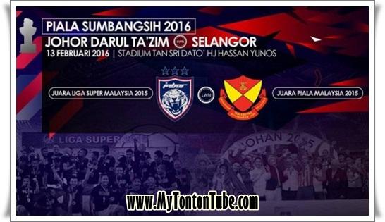 Video | JDT Vs Selangor Piala Sumbangsih 2016 (13 Februari 2016)