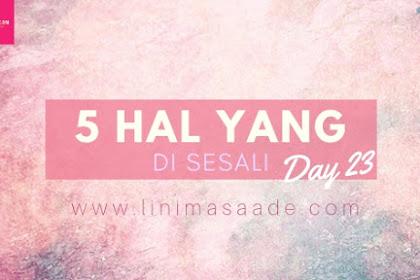 5 Hal Yang di Sesali Dalam Hidup Day 23