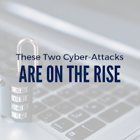 These Two Cyber-attacks Are on the  Rise - Here's How to Protect Yourself