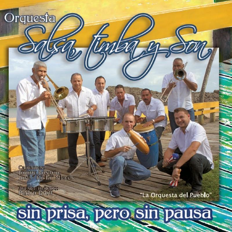 SIN PRISA,PERO SIN PAUSA - ORQUESTA SALSA,TIMBA Y SON (2014)